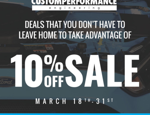 CUSTOM PERFORMANCE engineering MARCH 10% Off Sale